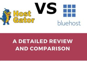 HostGator Vs BlueHost A Detailed Review and Comparison